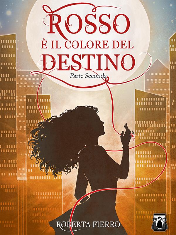 Roberta Fierro – Rosso è il colore del destino. Parte Seconda (2019)