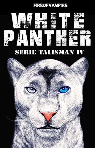 Fire of Vampire – Serie Talisman . Vol. 4  White Panther  (2020)