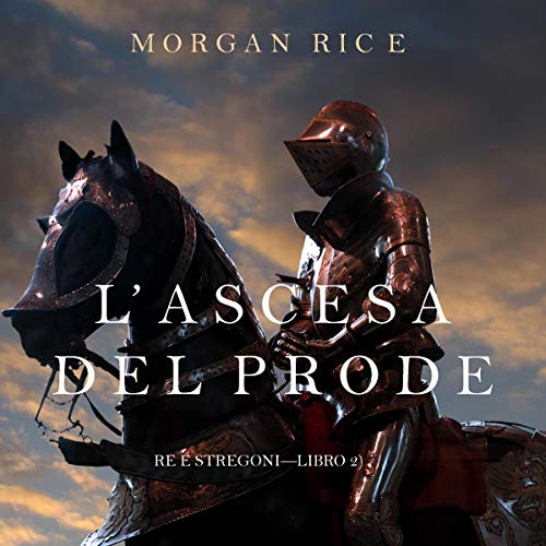Morgan Rice - L'ascesa Del Prode   [.mp3-128kbps]