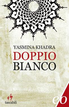 Yasmina Khadra – Doppio bianco (2016)