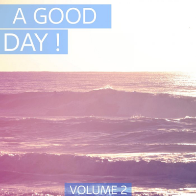 VA - A Good Day Vol. 2 (Perfect Deep House & House Tunes. Enjoy Your Day) (2019)