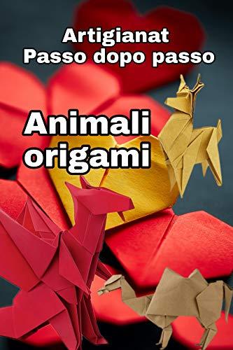 Ana María Sánchez Santos – Artigianato per principianti. Animali origami (2020)
