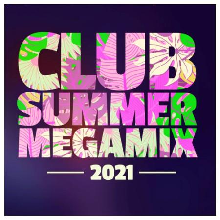 VA - Club Summer Megamix (2021)