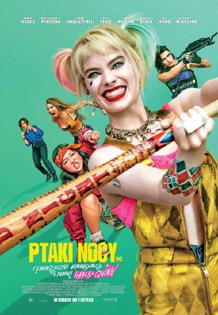 Ptaki Nocy (i fantastyczna emancypacja pewnej Harley Quinn) / Birds of Prey (And the Fantabulous Emancipation of One Harley Quinn) (2020)