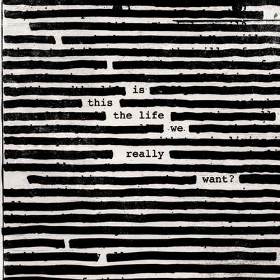Roger Waters - Is This the Life We Really Want? (2017) {CD-Format + Hi-Res Vinyl Rip}