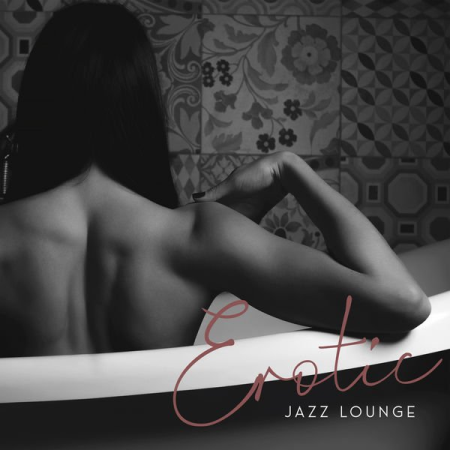 Romantic Piano Ambient - Erotic Jazz Lounge - 15 Sensual Piano Melodies That Sound Great in the Bedroom (2020)